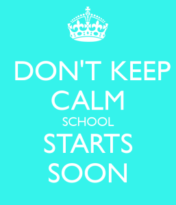 don-t-keep-calm-school-starts-soon-4